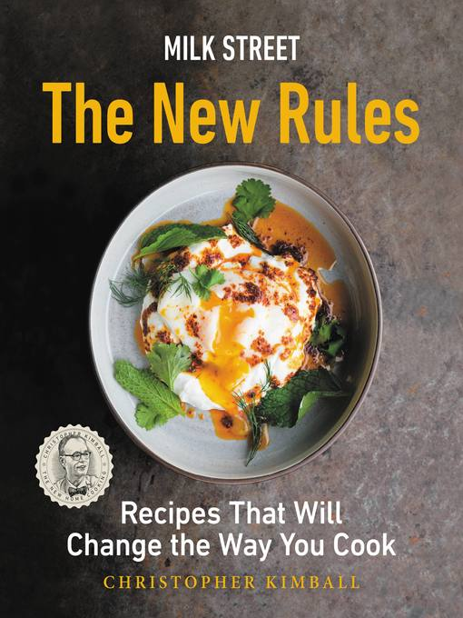 Title details for Milk Street--The New Rules by Christopher Kimball - Wait list