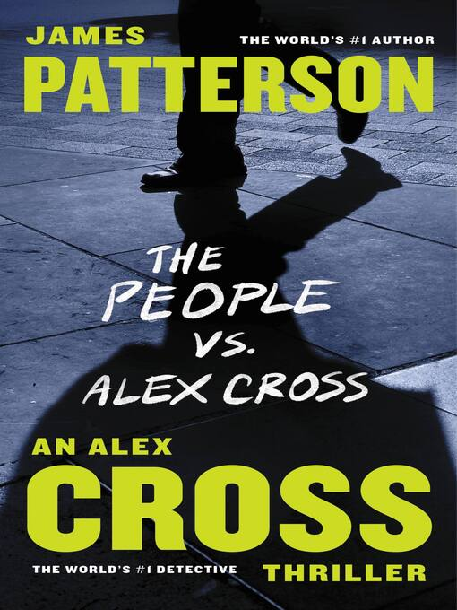 Title details for The People vs. Alex Cross by James Patterson - Wait list