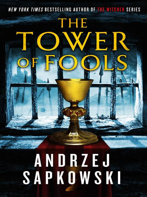 Title details for The Tower of Fools by Andrzej Sapkowski - Available