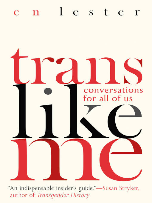 Title details for Trans Like Me by CN Lester - Wait list