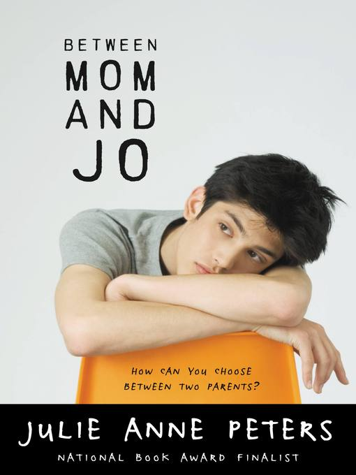 Title details for Between Mom and Jo by Julie Anne Peters - Available