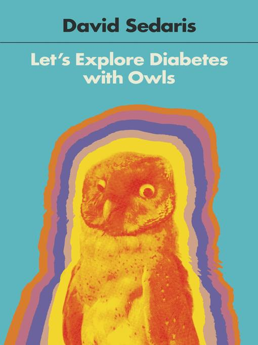 Title details for Let's Explore Diabetes with Owls by David Sedaris - Available