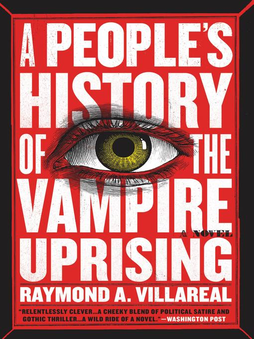 Title details for A People's History of the Vampire Uprising by Raymond A. Villareal - Available