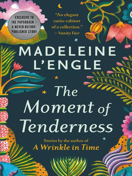 Title details for The Moment of Tenderness by Madeleine L 'Engle - Available