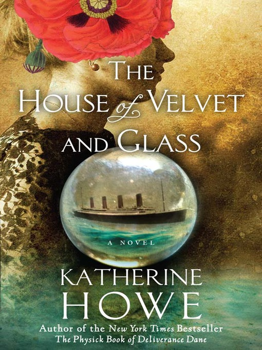 Title details for The House of Velvet and Glass by Katherine Howe - Available