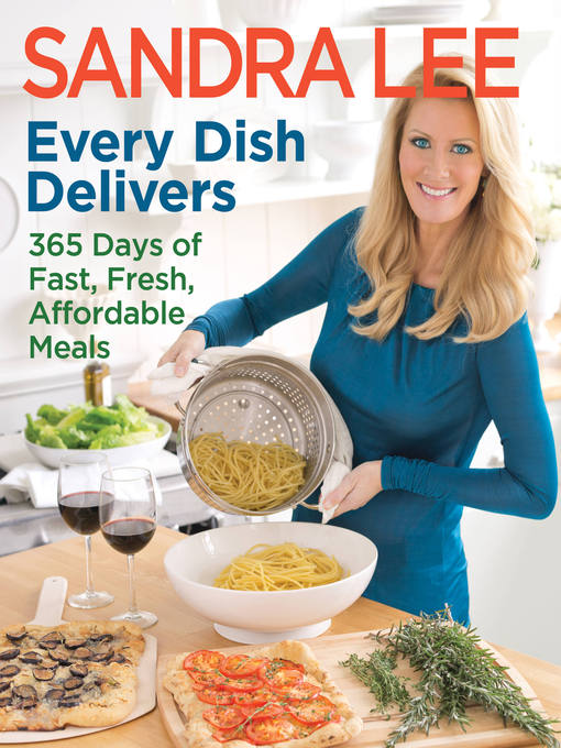 Title details for Every Dish Delivers by Sandra Lee - Available
