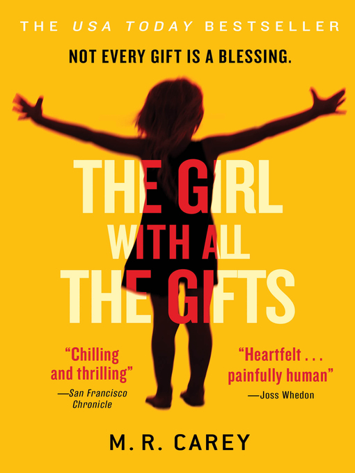 Title details for The Girl With All the Gifts by M. R. Carey - Available