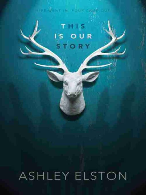 Title details for This is Our Story by Ashley Elston - Wait list