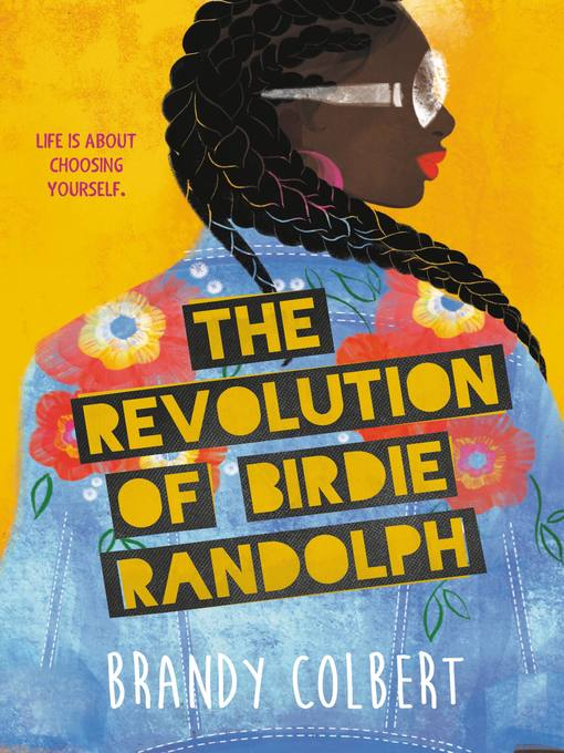 Title details for The Revolution of Birdie Randolph by Brandy Colbert - Available