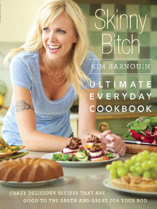 Title details for Skinny Bitch--Ultimate Everyday Cookbook by Kim Barnouin - Available