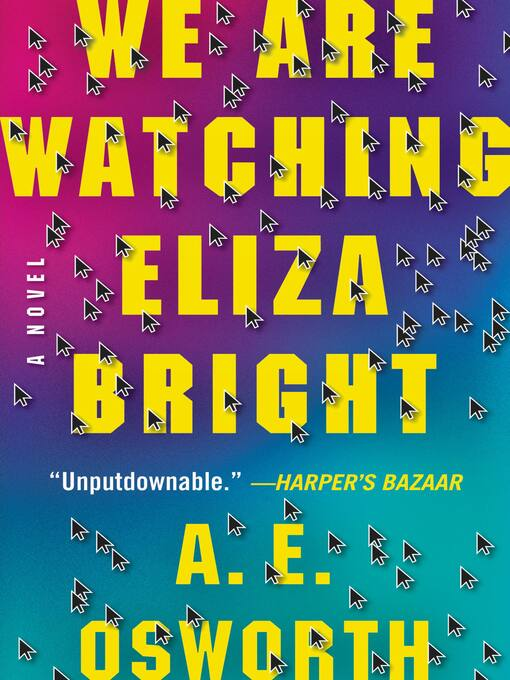 Title details for We Are Watching Eliza Bright by A.E. Osworth - Available