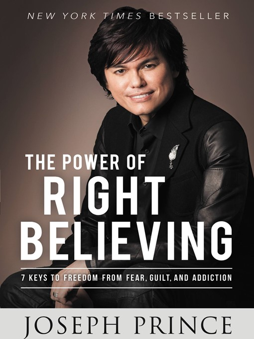 Title details for The Power of Right Believing by Joseph Prince - Available