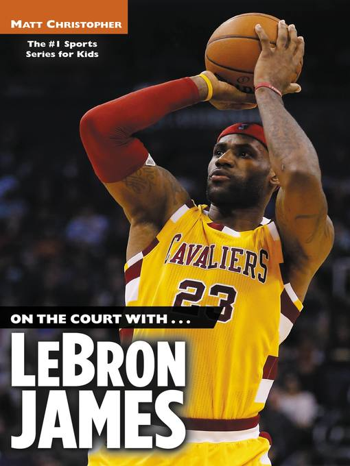 Title details for LeBron James by Matt Christopher - Available