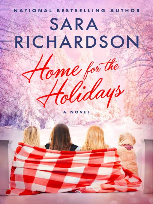 Title details for Home for the Holidays by Sara Richardson - Available