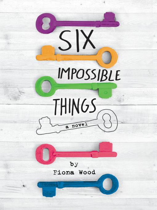 Title details for Six Impossible Things by Fiona Wood - Available