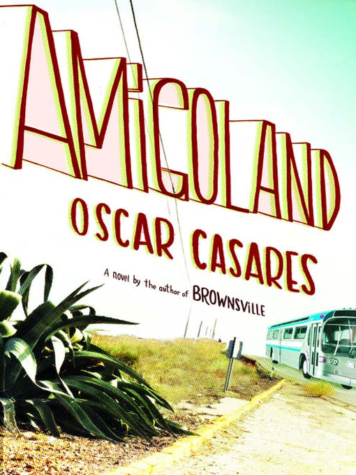 Title details for Amigoland by Oscar Casares - Available