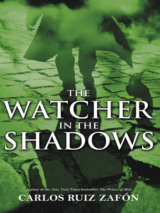 Title details for The Watcher in the Shadows by Carlos Ruiz Zafon - Available