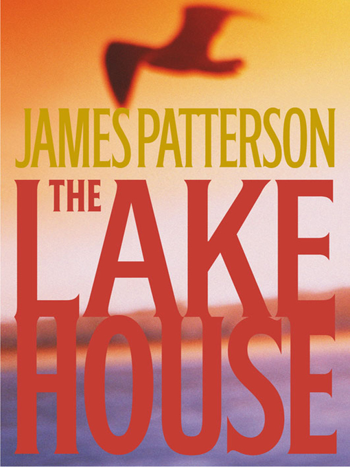Title details for The Lake House by James Patterson - Available