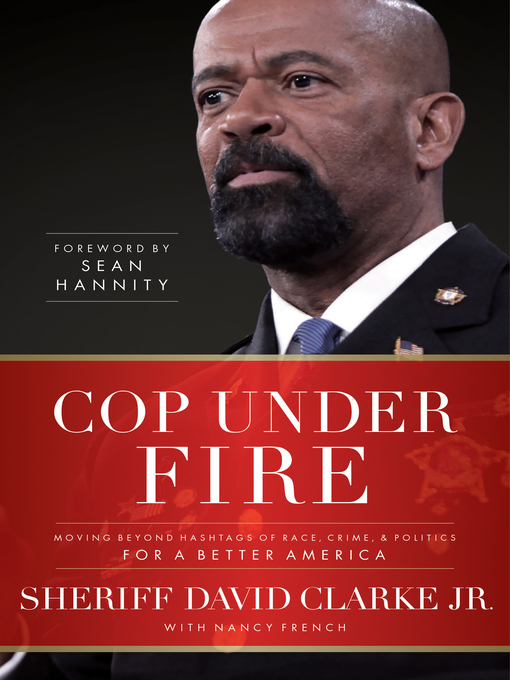 Title details for Cop Under Fire by David Clarke - Available
