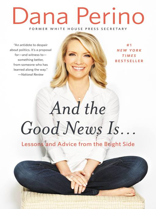 Title details for And the Good News Is... by Dana Perino - Available
