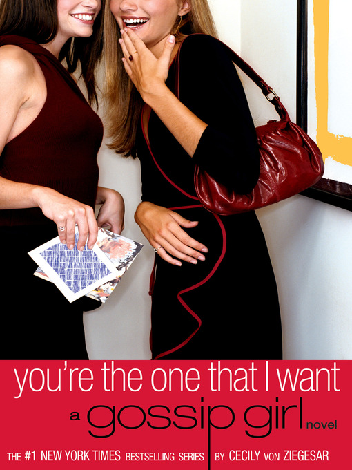 Title details for You're the One That I Want by Cecily von Ziegesar - Available