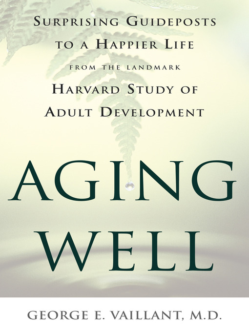 Title details for Aging Well by George E. Vaillant - Available