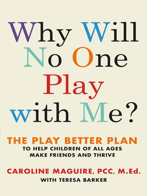 Title details for Why Will No One Play with Me? by Caroline Maguire - Available