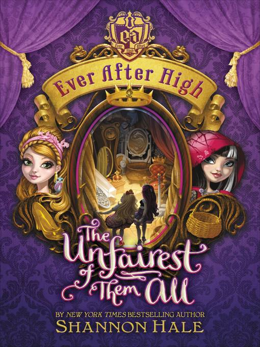 Title details for The Unfairest of Them All by Shannon Hale - Available