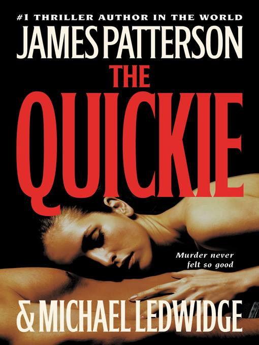 Title details for The Quickie by James Patterson - Available