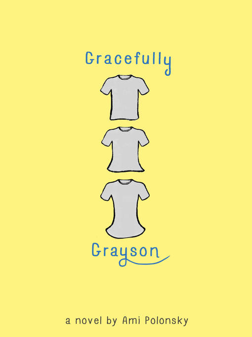 Title details for Gracefully Grayson by Ami Polonsky - Available