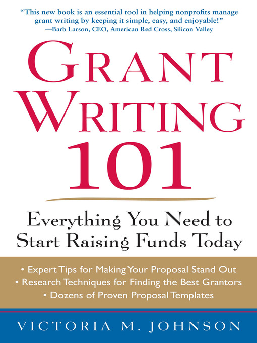 Title details for Grant Writing 101 by Victoria M. Johnson - Available