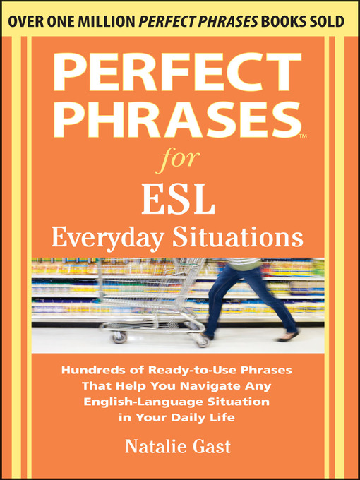 Title details for Perfect Phrases for ESL Everyday Situations by Natalie Gast - Available