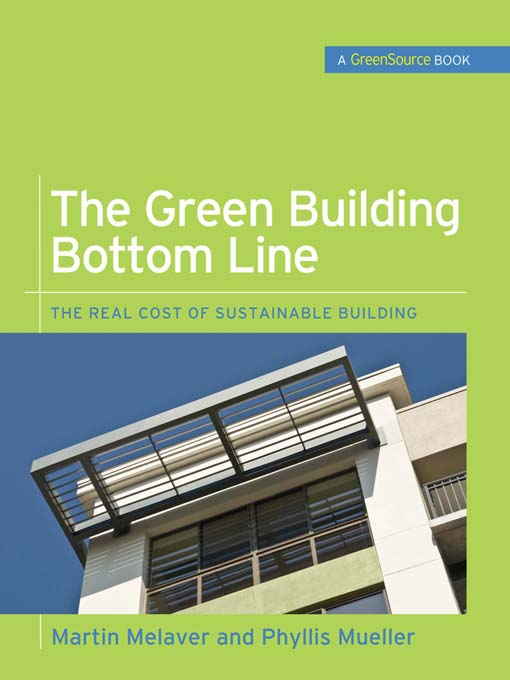 Title details for The Green Building Bottom Line by Martin Melaver - Available