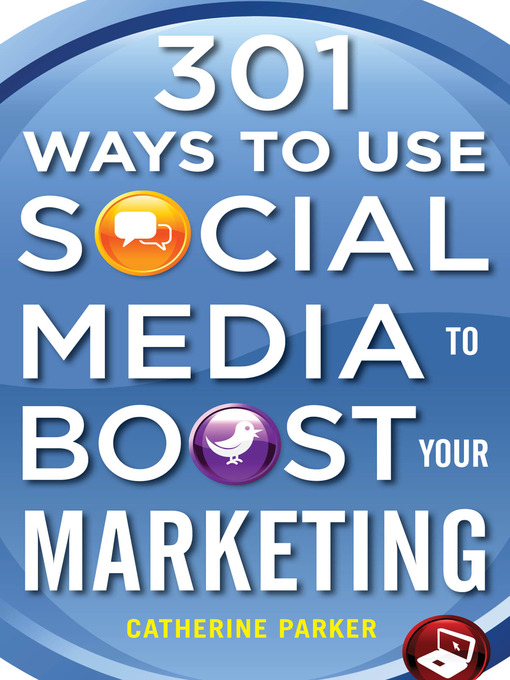 Title details for 301 Ways to Use Social Media to Boost Your Marketing by Catherine Parker - Available