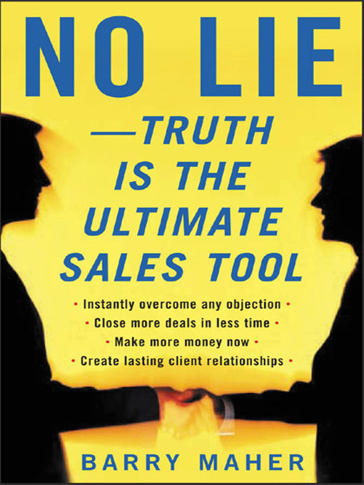 Title details for No Lie - Truth is the Ultimate Sales Tool by Barry Maher - Available