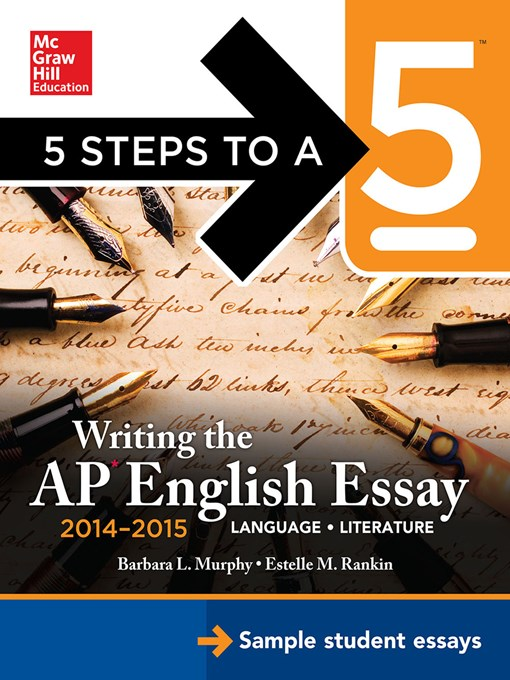 Title details for 5 Steps to a 5 Writing the AP English Essay 2014-2015 by Barbara Murphy - Available