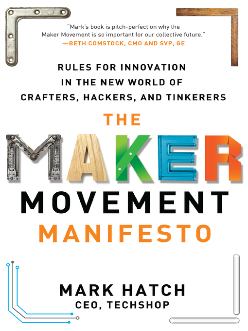 Title details for The Maker Movement Manifesto by Mark Hatch - Available