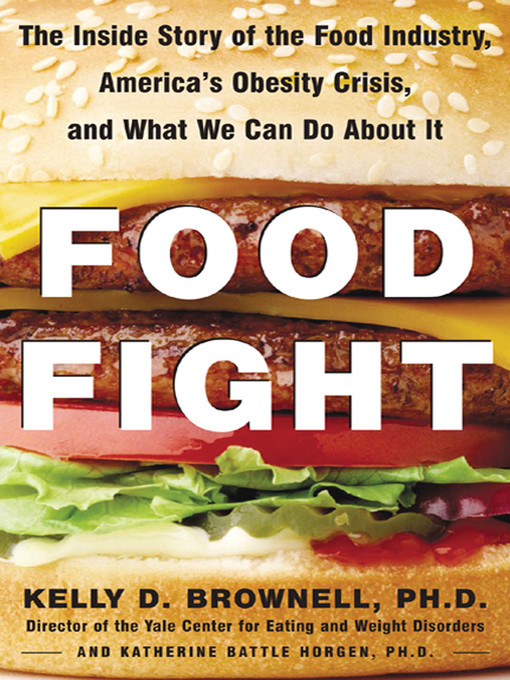 Title details for Food Fight by Kelly Brownell - Available