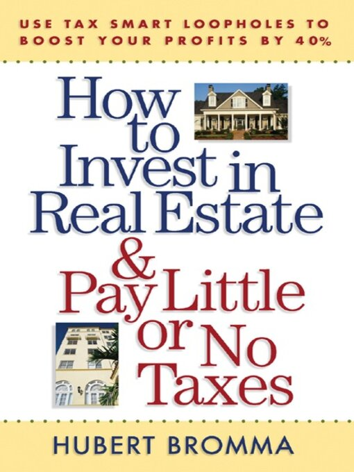 Cover of How to Invest in Real Estate & Pay Little or No Taxes
