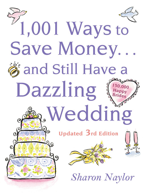 Title details for 1001 Ways To Save Money . . . and Still Have a Dazzling Wedding by Sharon Naylor - Available