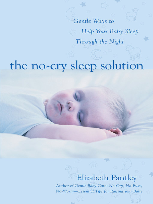 Title details for The No-Cry Sleep Solution by Elizabeth Pantley - Available