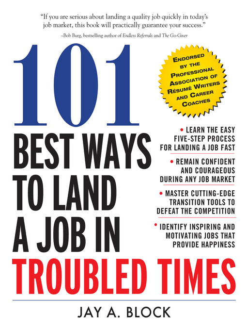Title details for 101 Best Ways to Land a Job in Troubled Times by Jay A. Block - Available