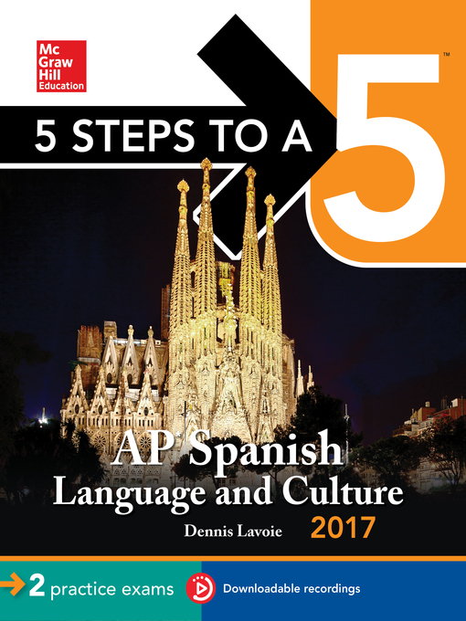 Title details for 5 Steps to a 5 AP Spanish Language Culture 2017 by Dennis LaVoie - Available