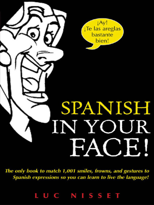 Title details for Spanish in Your Face! by Luc Nisset - Available