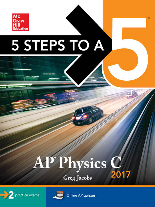Title details for 5 Steps to a 5 AP Physics C 2017 by Greg Jacobs - Available