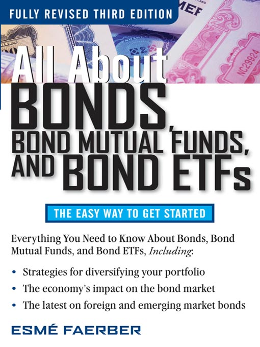 Title details for All About Bonds, Bond Mutual Funds, and Bond ETFs by Esme E. Faerber - Wait list
