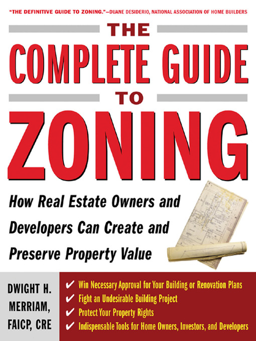 Title details for The Complete Guide to Zoning by Dwight Merriam - Available