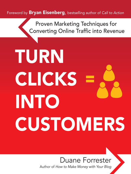 Title details for Turn Clicks Into Customers by Duane Forrester - Wait list