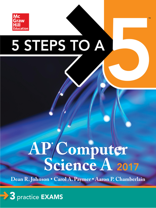 Title details for 5 Steps to a 5 AP Computer Science 2017 Edition by Dean R. Johnson - Available