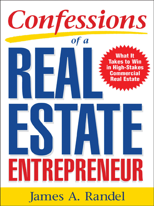 Title details for Confessions of a Real Estate Entrepreneur by James A. Randel - Available